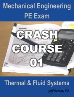 Thermal & Fluid Systems PE Exam Crash Course 01