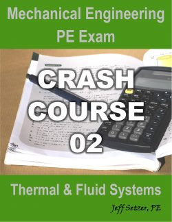 Thermal & Fluid Systems PE Exam Crash Course 02