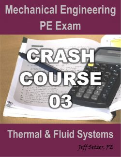 Thermal & Fluid Systems PE Exam Crash Course 03