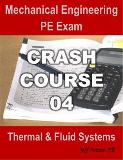Thermal & Fluid Systems PE Exam Crash Course 04